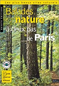 Balades nature à deux pas de Paris par Georges Feterman