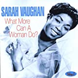 echange, troc Sarah Vaughan - What More Can A Woman Do