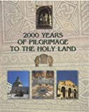 2000 Years of Pilgrimage to the Holy Land