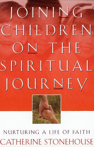 Joining Children on the Spiritual Journey: Nurturing a Life of Faith (BridgePoint Books)