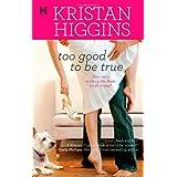 Too Good To Be True (Hqn) ~ Kristan Higgins