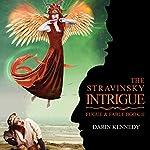 The Stravinsky Intrigue | Darin Kennedy