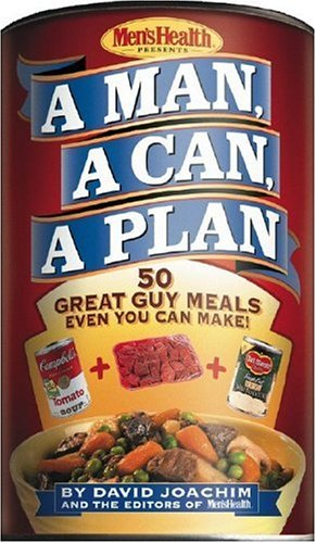 Download A Man, a Can, a Plan: 50 Great Guy Meals Even You Can Make