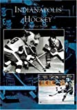 Indianapolis: Hockey   (IN)  (Images of Sports) (073853336X) by Andrew  Smith
