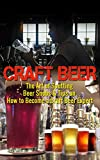 Craft Beer: The Art of Spotting Beer Snobs & Tips on How to Become a Craft Beer Expert (Craft Beer, IPA Beer, Beer)