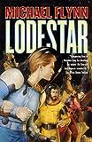 Lodestar (Firestar Saga) (0812542967) by Flynn, Michael
