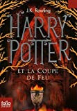 Harry Potter Et La Coupe De Feu / Harry Potter and the Goblet of Fire (0320048381) by Rowling, J. K.