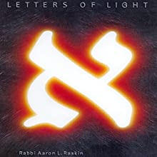 Letters of Light: A Mystical Journey Through the Hebrew Alphabet Audiobook by Aaron L. Raskin Narrated by Shlomo Zacks
