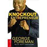 Knockout Entrepreneurby George Foreman