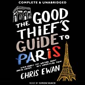 Good Thief's Guide to Paris, The: Good Thief Mysteries, Book 2 | [Chris Ewan]