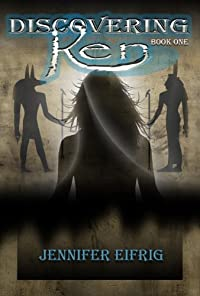 (FREE on 12/1) Discovering Ren: Book 1 Of The Discovering Ren Series by Jennifer Eifrig - http://eBooksHabit.com