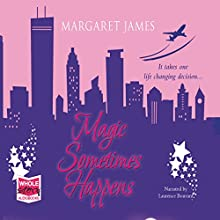 Magic Sometimes Happens (       UNABRIDGED) by Margaret James Narrated by Laurence Bouvard