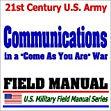 21st Century U S  Army Communications in a Come As You Are War (FM 24-12): NBC Environment Operations, FM and AM Radio Operations, Wire and Cable Operations, Signaling, Security