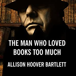 The Man Who Loved Books Too Much Audiobook