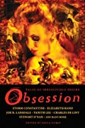 Obsession: Tales of Irresistible Desire by Storm Constantine, Elizabeth Hand, Charles de Lint, Stewart O'Nan, Joe R. Lansdale, Tanith Lee cover image