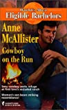 img - for Cowboy On The Run (World's Most Eligible Bachelors) book / textbook / text book