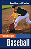 img - for Youth League Baseball: Coaching and Playing (Spalding Sports Library) book / textbook / text book
