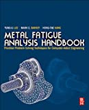 img - for Metal Fatigue Analysis Handbook: Practical problem-solving techniques for computer-aided engineering book / textbook / text book