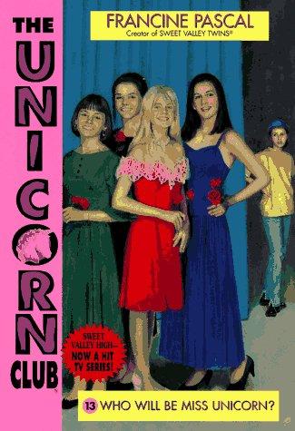 WHO WILL BE MISS UNICORN? (Unicorn Club), FRANCINE PASCAL