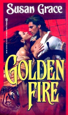 Golden Fire, Susan Grace