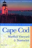 Cape Cod, Martha's Vineyard, and Nantucket: An Explorer's Guide, Fifth Edition (0881505374) by Grant, Kim