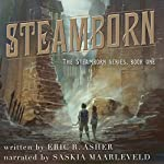 Steamborn: Steamborn Series, Book 1 | Eric Asher