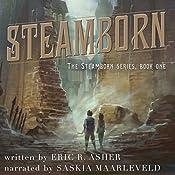 Steamborn: Steamborn Series, Book 1 | Eric Asher