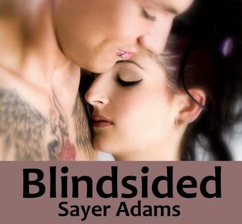 Blindsided (With the Band) by Sayer Adams