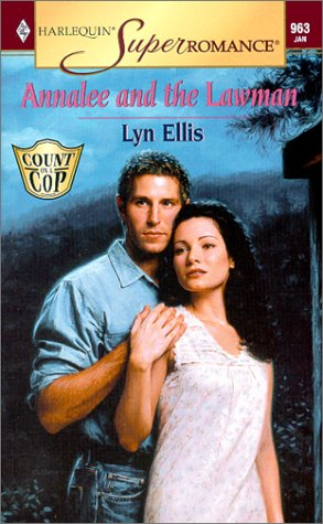 Annalee and the Lawman: Count on a Cop (Harlequin Superromance  No. 963)