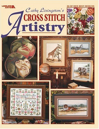 Cathy Livingston's Cross Stitch Artistry (Leisure Arts #3512)