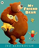Jez Alborough My Friend Bear