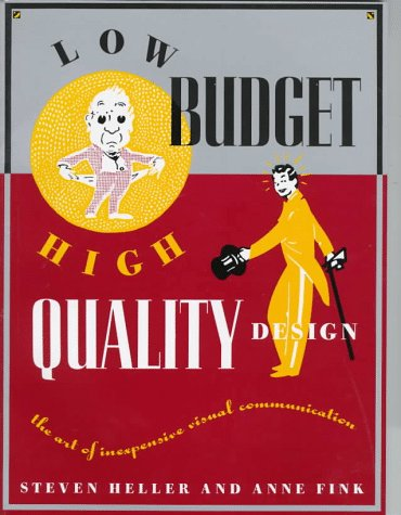 Low Budget, High Quality Design: Art of Inexpensive Visual Communication (Practical Design Books)