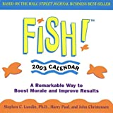 Fish! 2003 Block Calendar: A Remarkable Way to Boost Morale and Improve Results (0740725831) by Lundin, Stephen C.