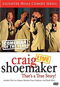 Craig Shoemaker: Live - That's A True Story!