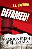 Defamed!: Famous Irish Libel Trials