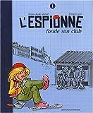 echange, troc Marie-Aude Murail, Frédéric Joos - L'Espionne, Tome 1 : L'Espionne fonde son club