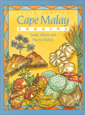 South African Cape Malay Cooking by Sonia Allison, Myrna Robins