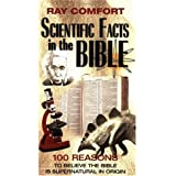 Scientific Facts in the Bible: 100 Reasons to Believe the Bible is Supernatural in Origin (Hidden Wealth Series) ~ Ray Comfort