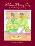 Navajo Wedding Day: A Dine Marriage Ceremony