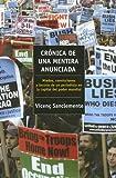 Cronica de Una Mentira Anunciada: Miedos, Convicciones y Locuras de Un Periodista En La Capital del Poder Mundial