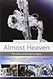 Almost Heaven: The Story of Women in Space