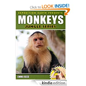 Monkeys: Jungle Series - Facts, Trivia and Photos! (Expedition Earth)