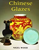 echange, troc  - Chinese Glazes: Their Origins, Chemistry and Recreation