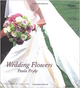 Wedding Flowers 8601416089775 Paula Pryke Books