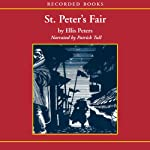St. Peter's Fair: The Fourth Chronicle of Brother Cadfael (       UNABRIDGED) by Ellis Peters Narrated by Patrick Tull
