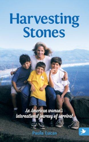 Harvesting Stones - An American Woman's International Journey of Survival
