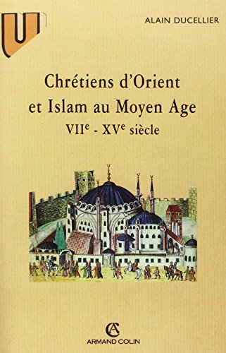 Chrétiens d'Orient et Islam au Moyen Age, VIIe - XVe siècle