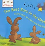 The Best Ears in the World: A First Look at Sound and Hearing (Little Bees)