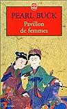 echange, troc Pearl Buck - Pavillon de femmes