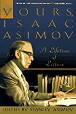 Yours, Isaac Asimov, a Lifetime of Letters